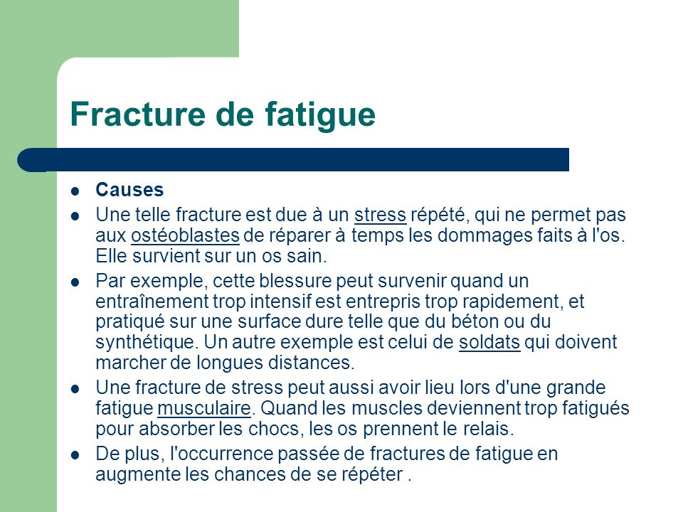 Fracture de fatigue Causes