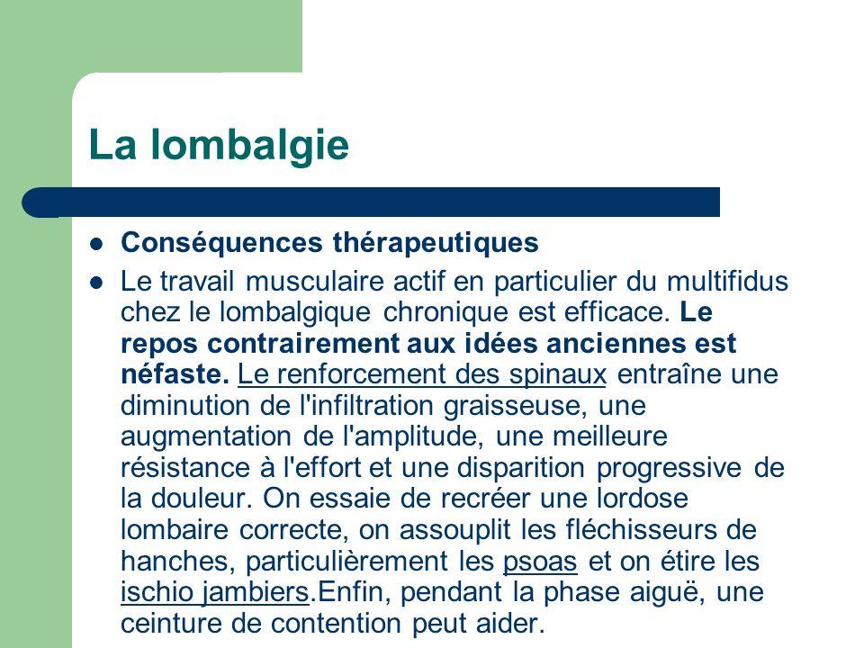 La lombalgie Conséquences thérapeutiques
