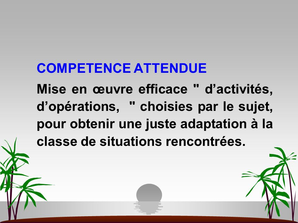 COMPETENCE ATTENDUE