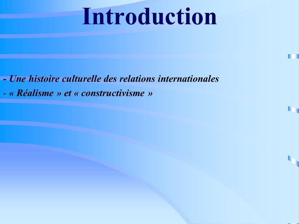 Introduction - Une histoire culturelle des relations internationales