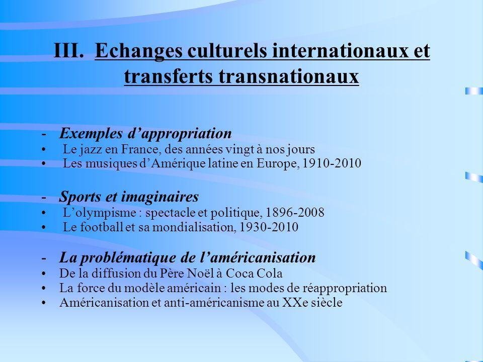 III. Echanges culturels internationaux et transferts transnationaux