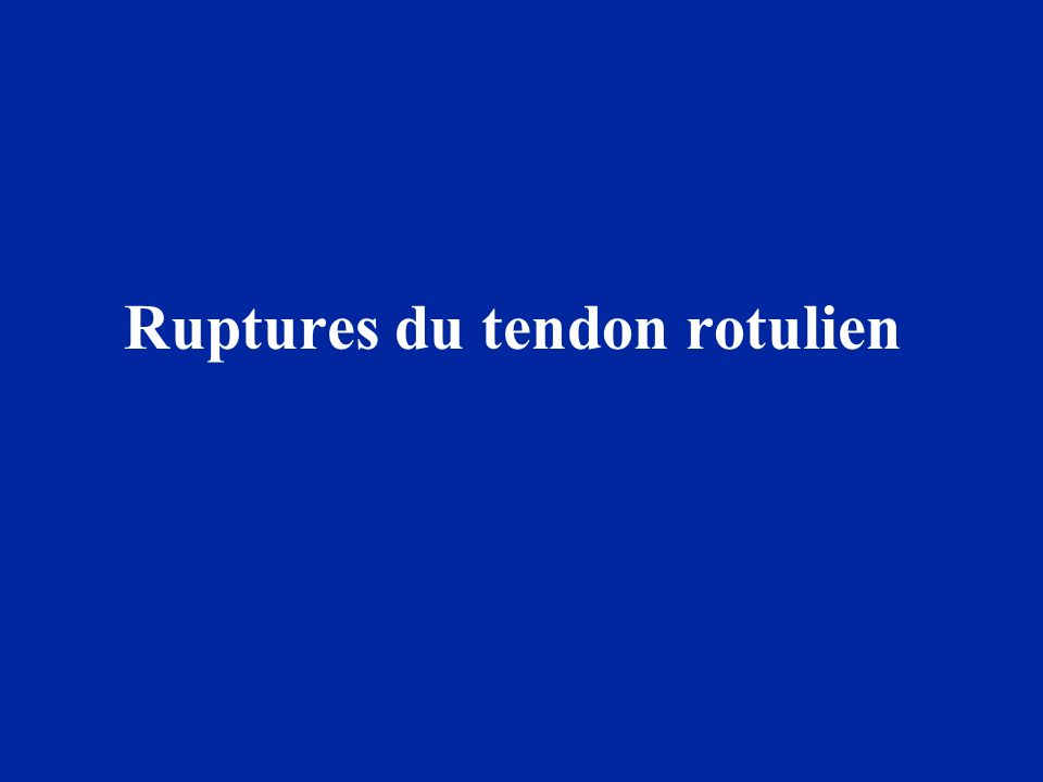 Ruptures du tendon rotulien