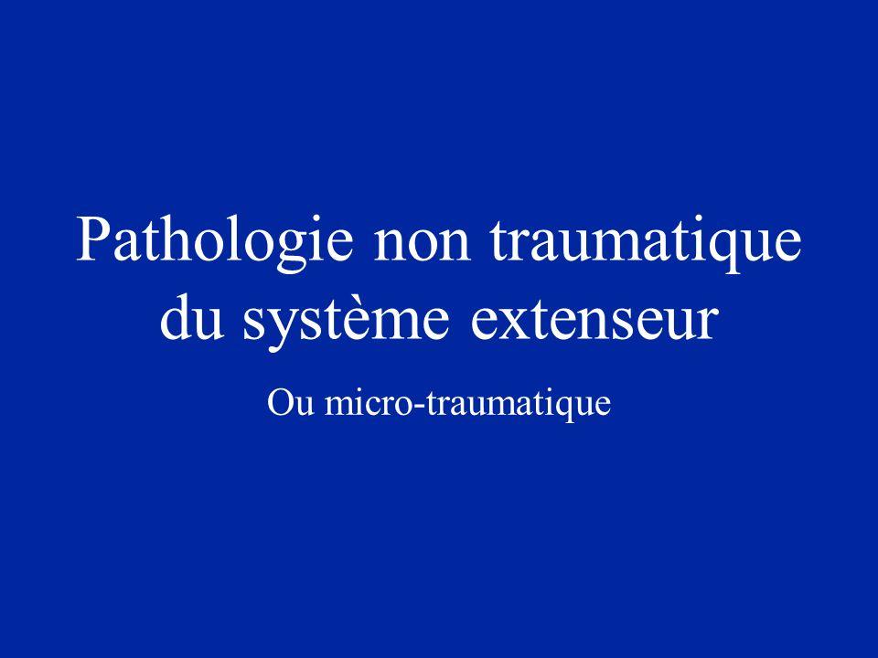 Pathologie non traumatique du système extenseur