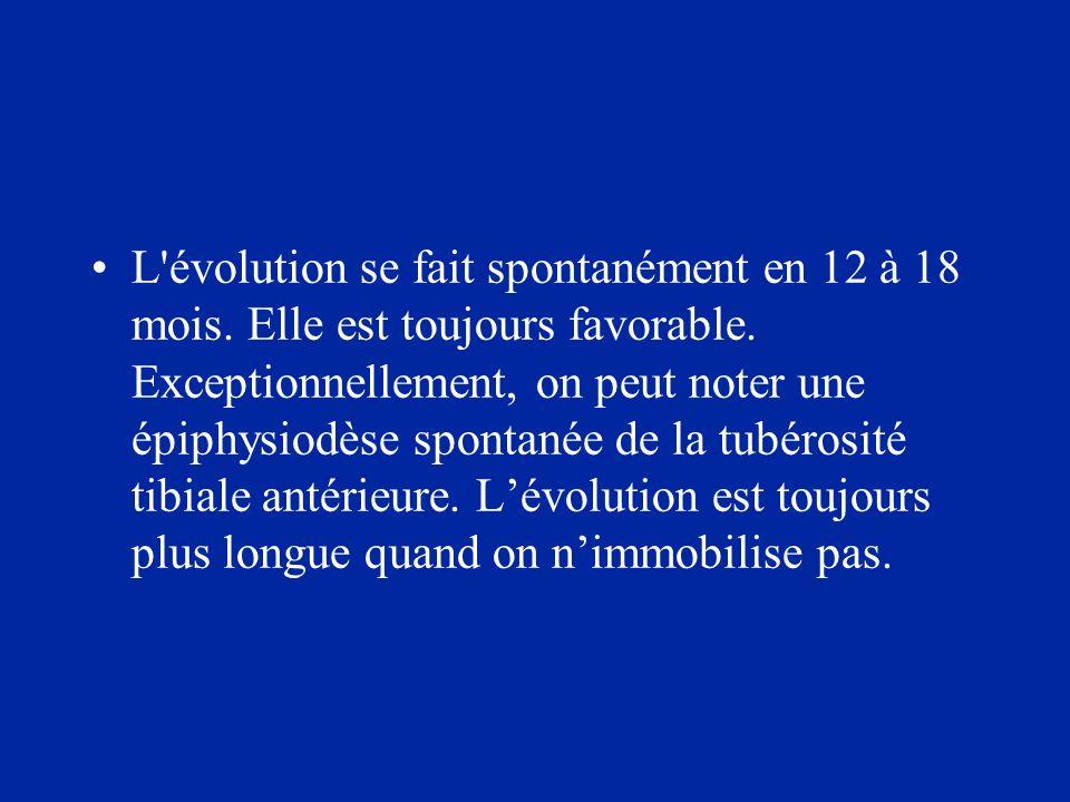 L évolution se fait spontanément en 12 à 18 mois