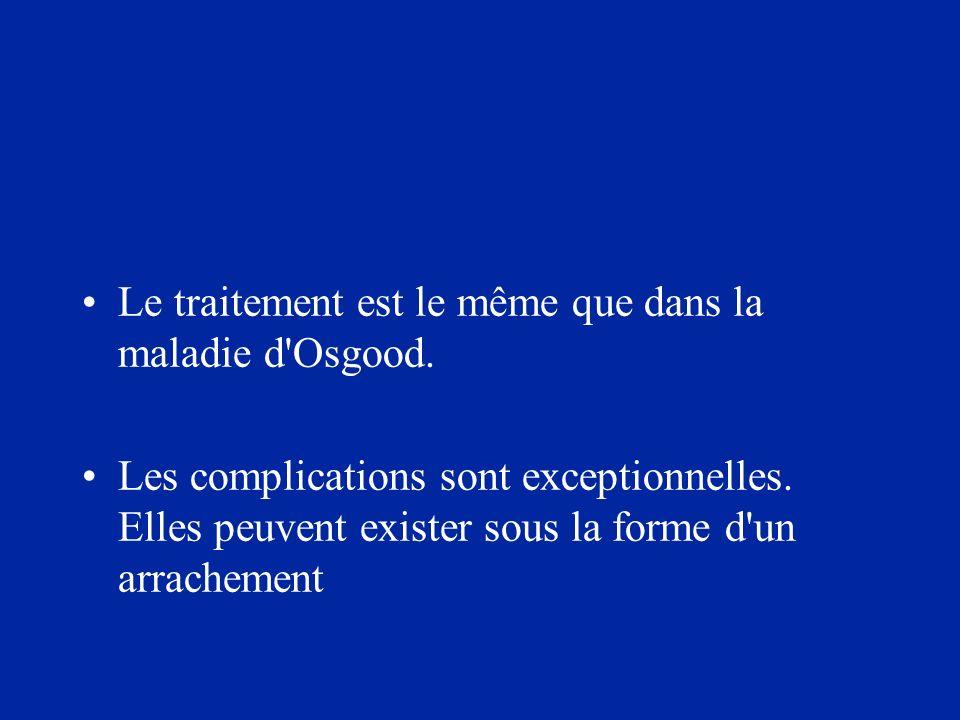 Le traitement est le même que dans la maladie d Osgood.