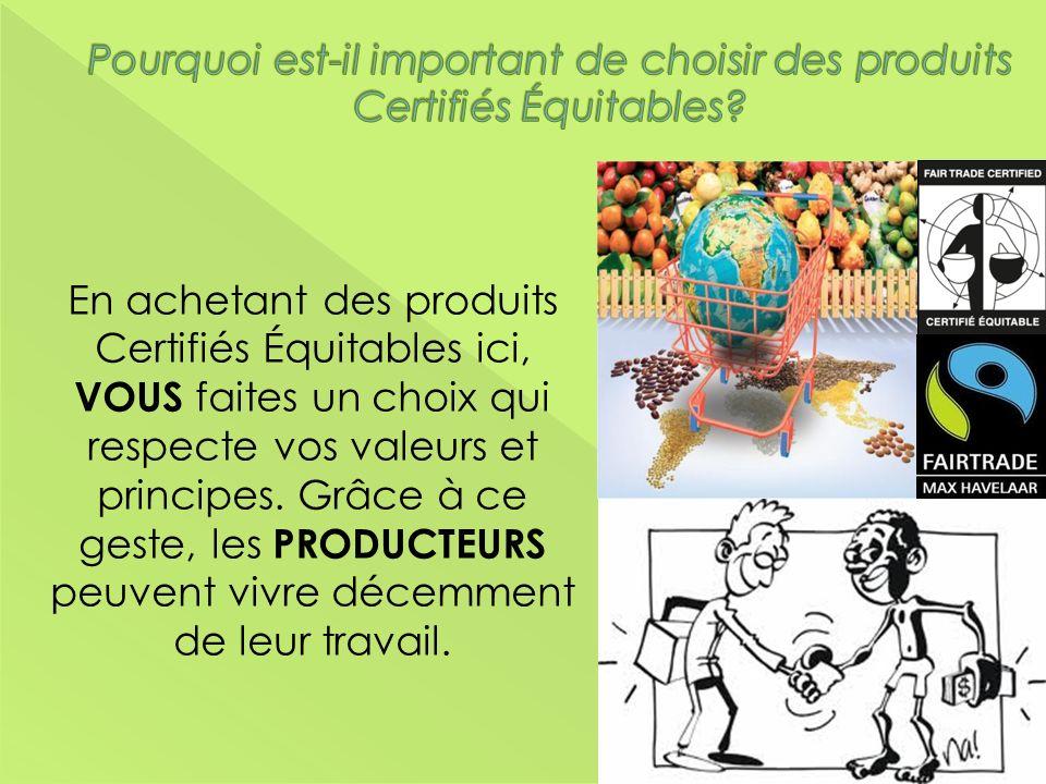 Pourquoi est-il important de choisir des produits Certifiés Équitables