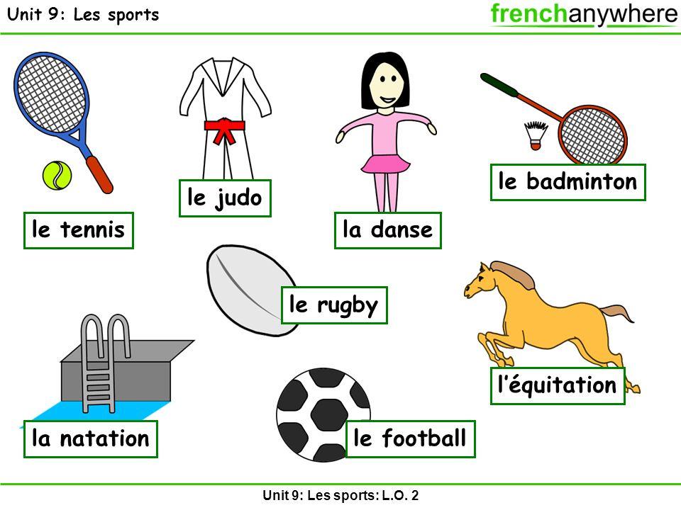 le badminton le judo le tennis la danse le rugby l'équitation