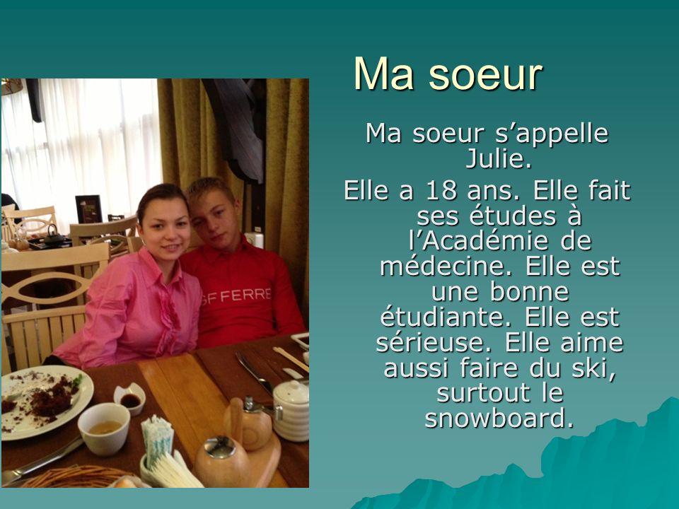 Ma soeur s'appelle Julie.