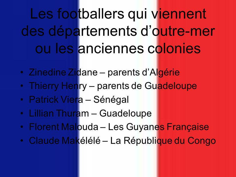 Les footballers qui viennent des départements d'outre-mer ou les anciennes colonies