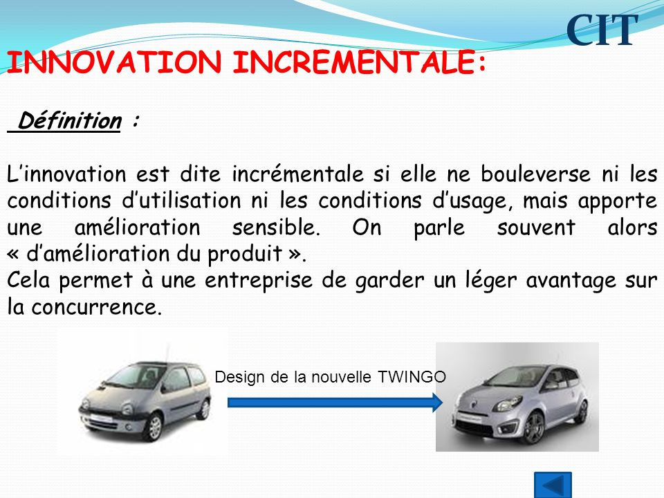 CIT INNOVATION INCREMENTALE: Définition :