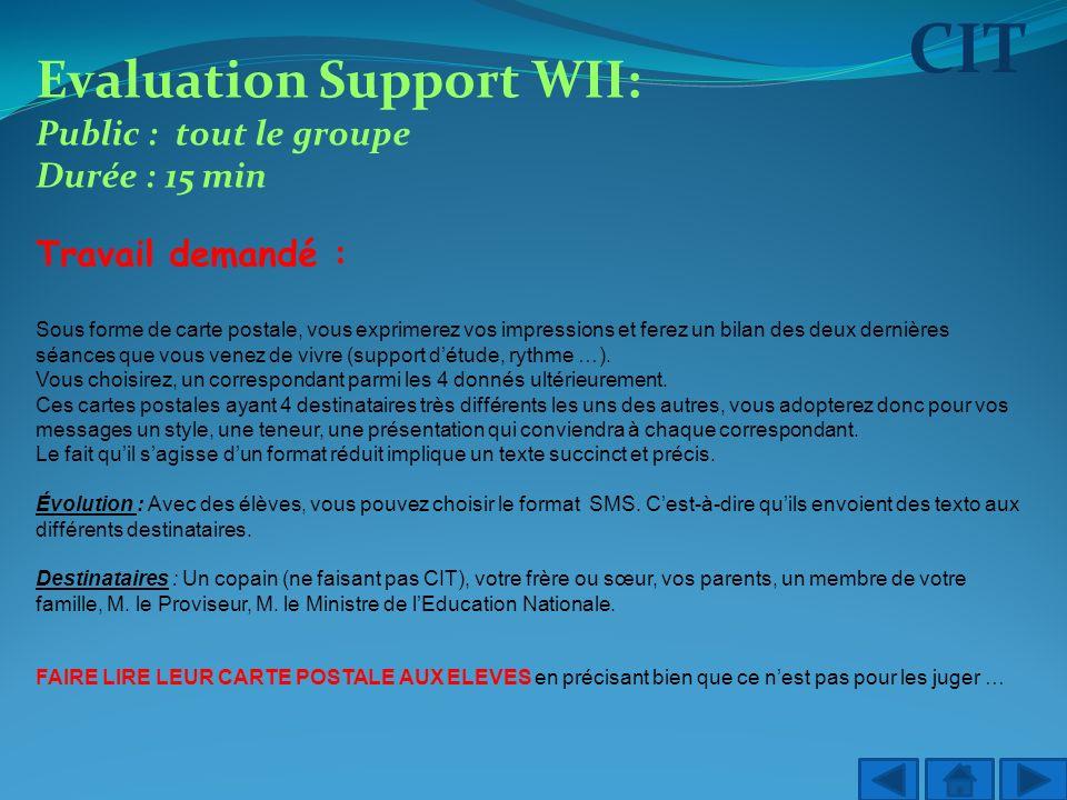 CIT Evaluation Support WII: Public : tout le groupe Durée : 15 min