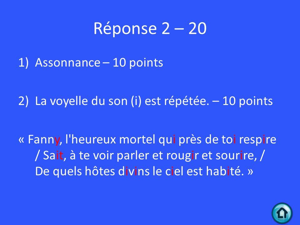 Réponse 2 – 20 Assonnance – 10 points