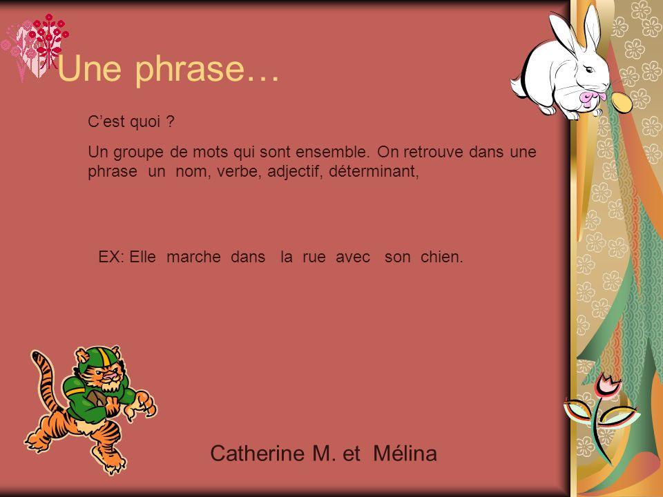Une phrase… Catherine M. et Mélina C'est quoi
