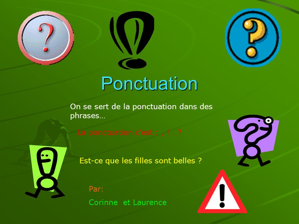 Ponctuation On se sert de la ponctuation dans des phrases…