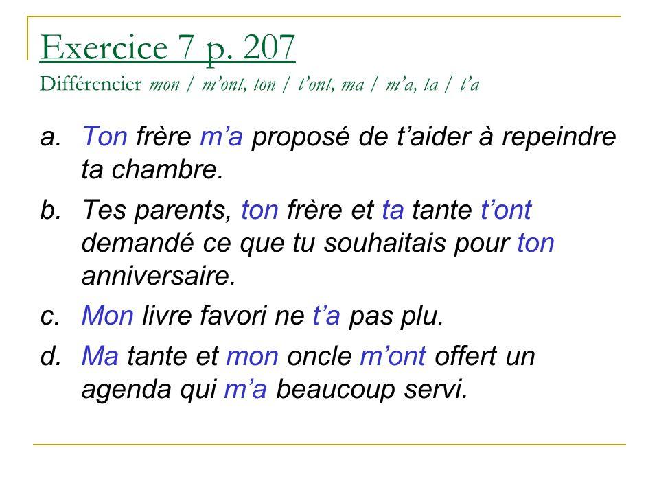 Exercice 7 p. 207 Différencier mon / m'ont, ton / t'ont, ma / m'a, ta / t'a
