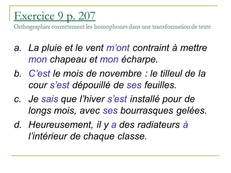 Exercice 9 p. 207 Orthographier correctement les homophones dans une transformation de texte