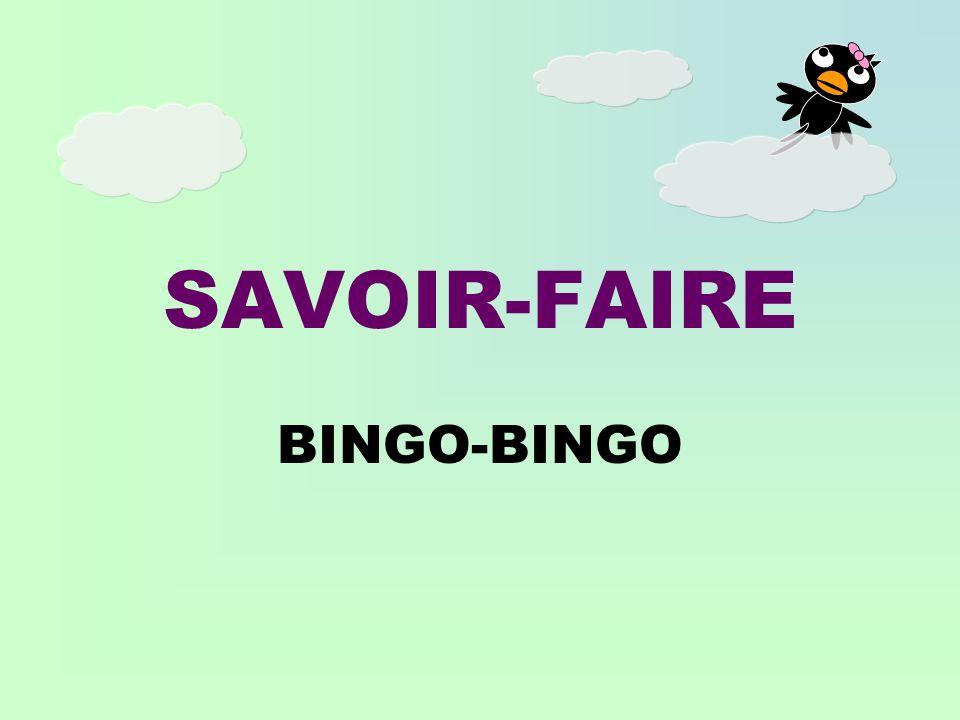SAVOIR-FAIRE BINGO-BINGO