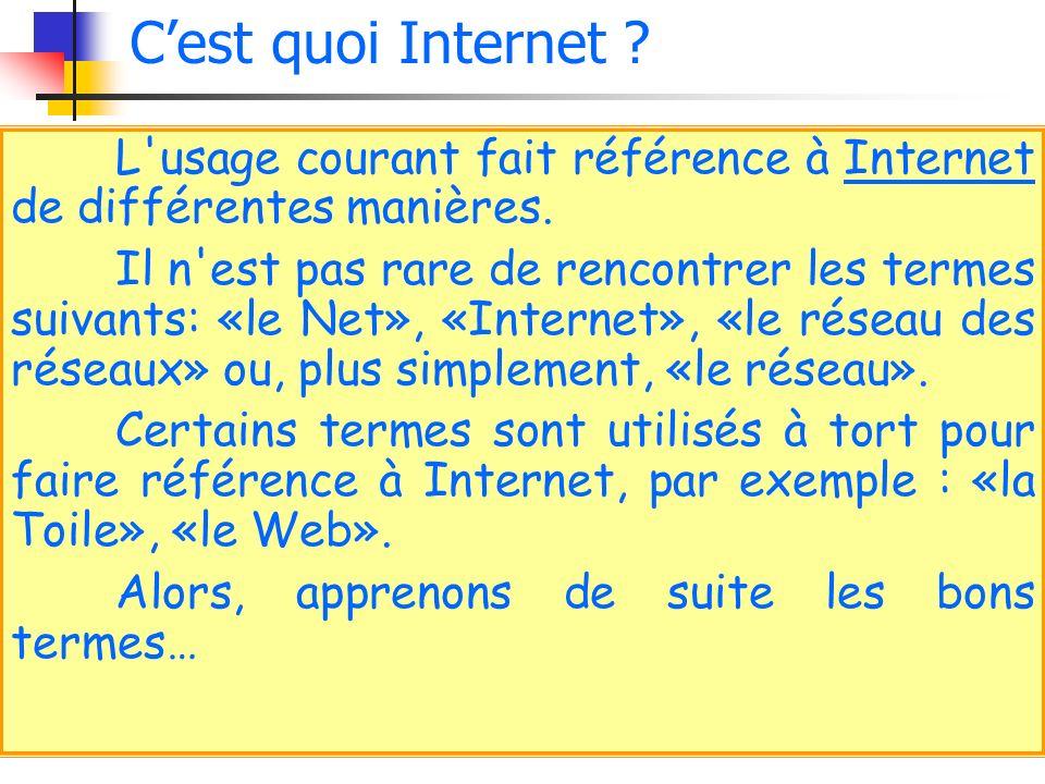 C'est quoi Internet L usage courant fait référence à Internet de différentes manières.