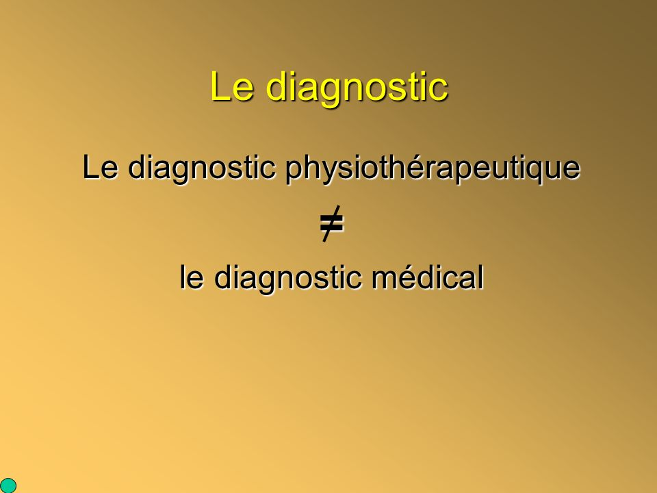 Le diagnostic physiothérapeutique