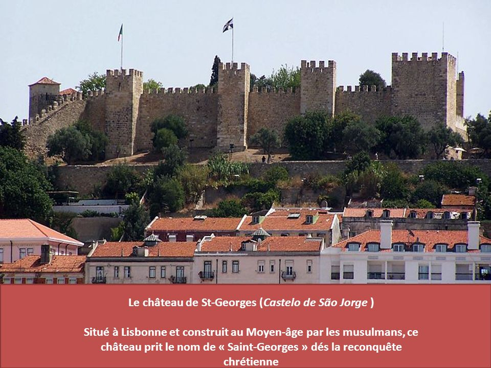 Le château de St-Georges (Castelo de São Jorge )