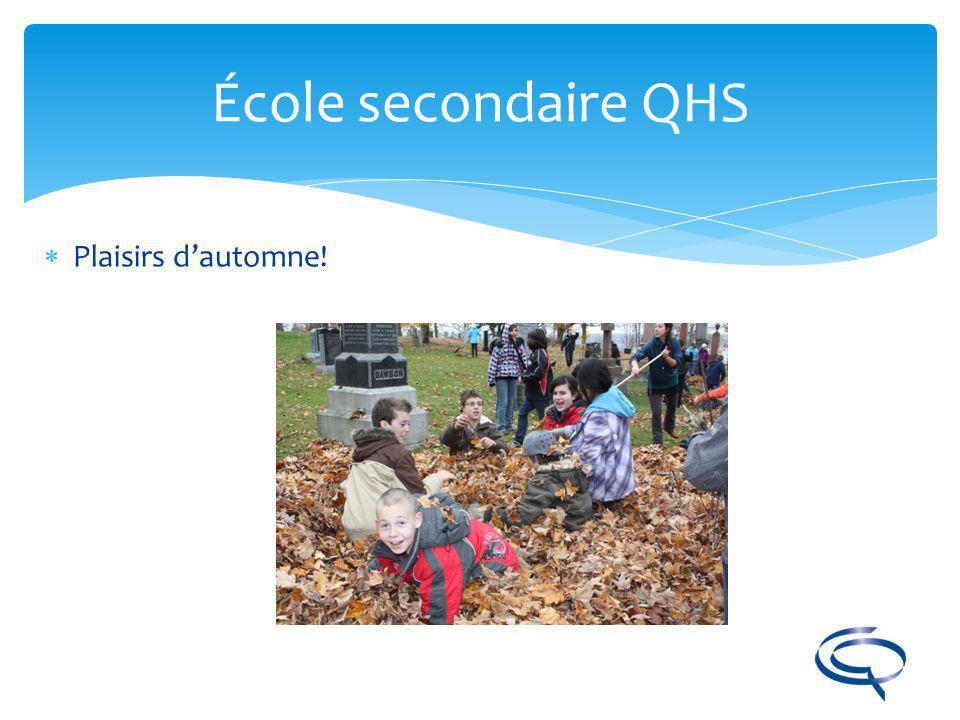 École secondaire QHS Plaisirs d'automne!