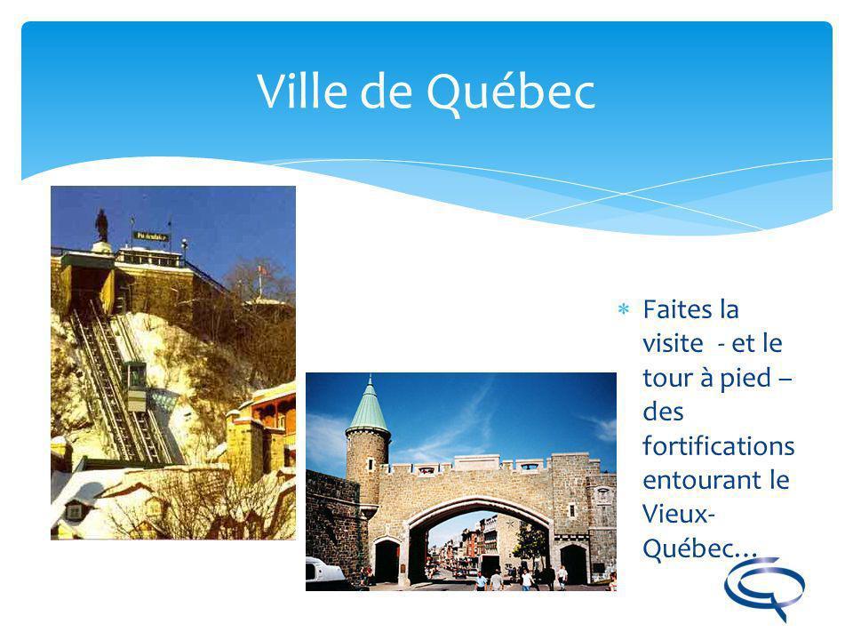 Ville de Québec Faites la visite - et le tour à pied – des fortifications entourant le Vieux-Québec…