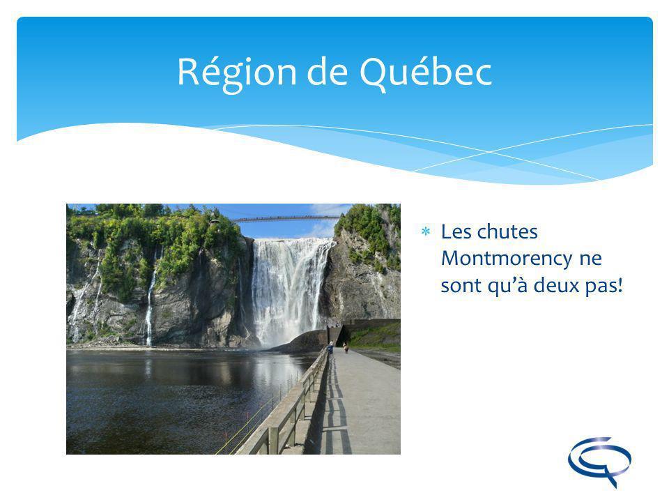 Région de Québec Les chutes Montmorency ne sont qu'à deux pas!