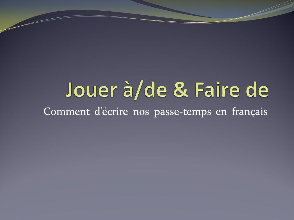Comment d'écrire nos passe-temps en français