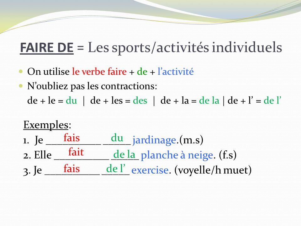 FAIRE DE = Les sports/activités individuels