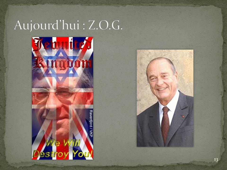 Aujourd'hui : Z.O.G.