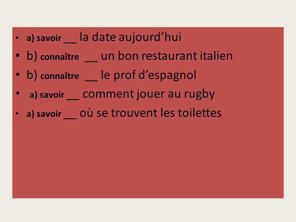 b) connaître __ un bon restaurant italien