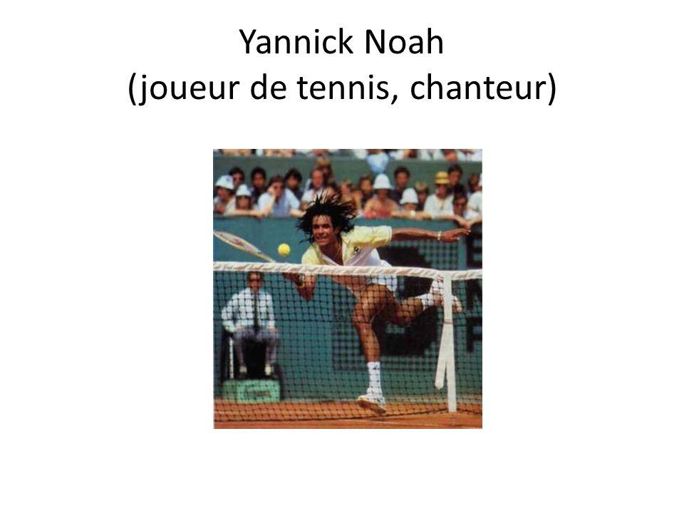 Yannick Noah (joueur de tennis, chanteur)