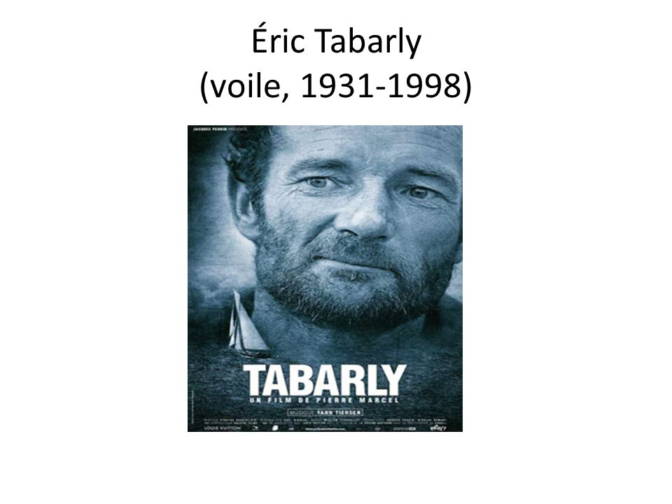 Éric Tabarly (voile, 1931-1998)