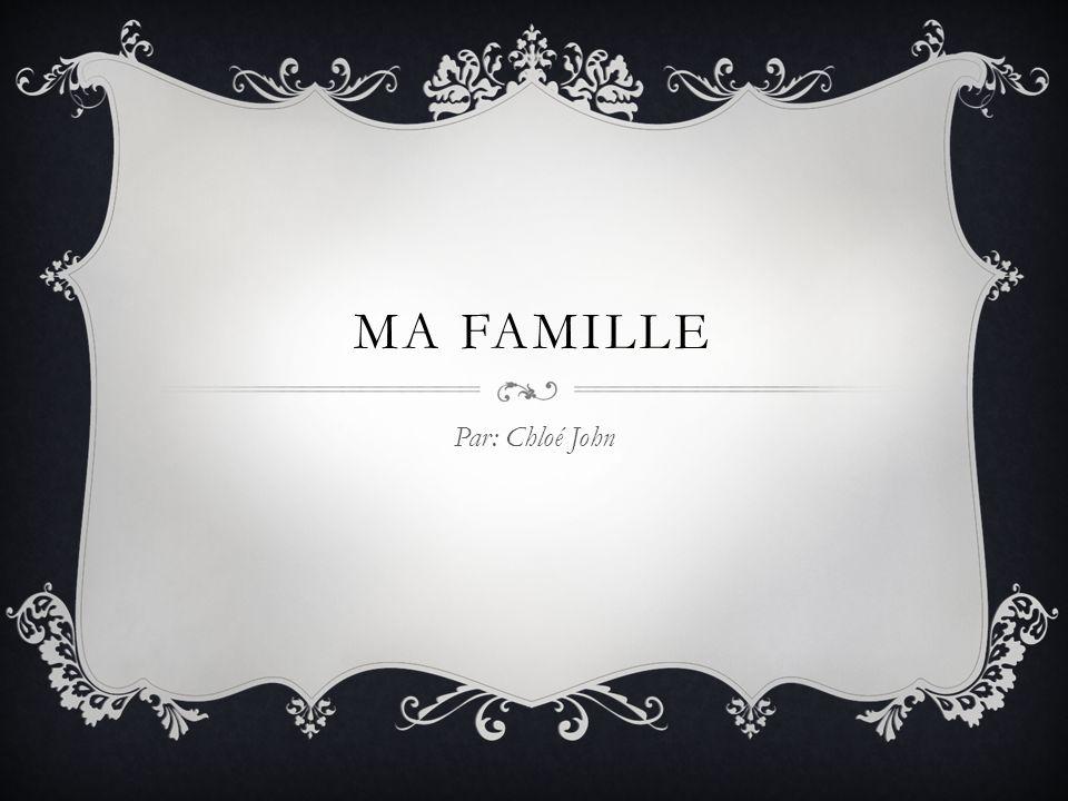 MA famille Par: Chloé John