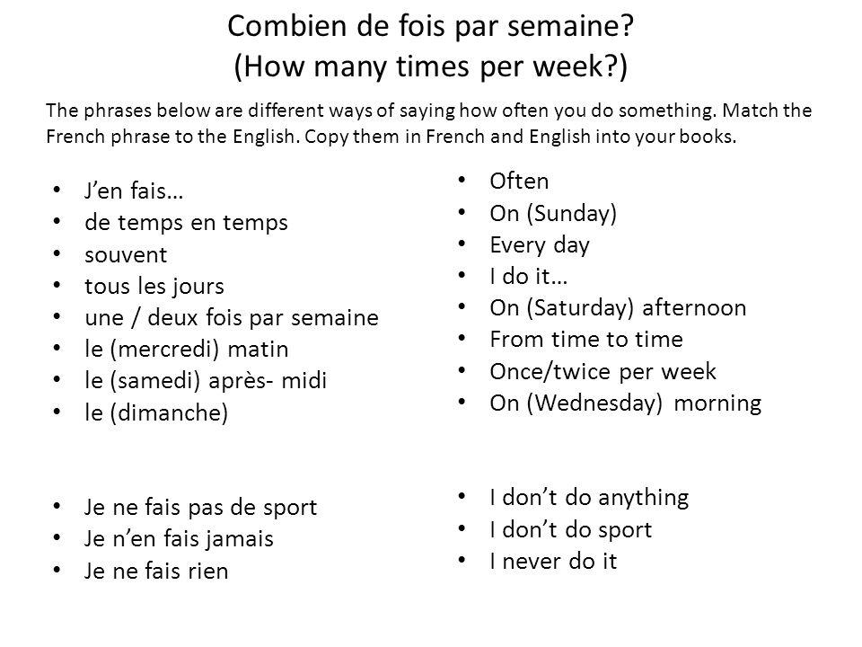 Combien de fois par semaine (How many times per week )