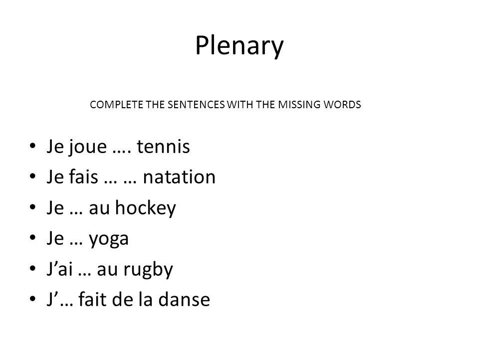 Plenary Je joue …. tennis Je fais … … natation Je … au hockey
