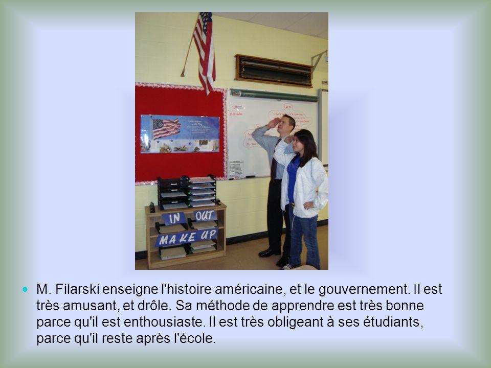 M. Filarski enseigne l histoire américaine, et le gouvernement
