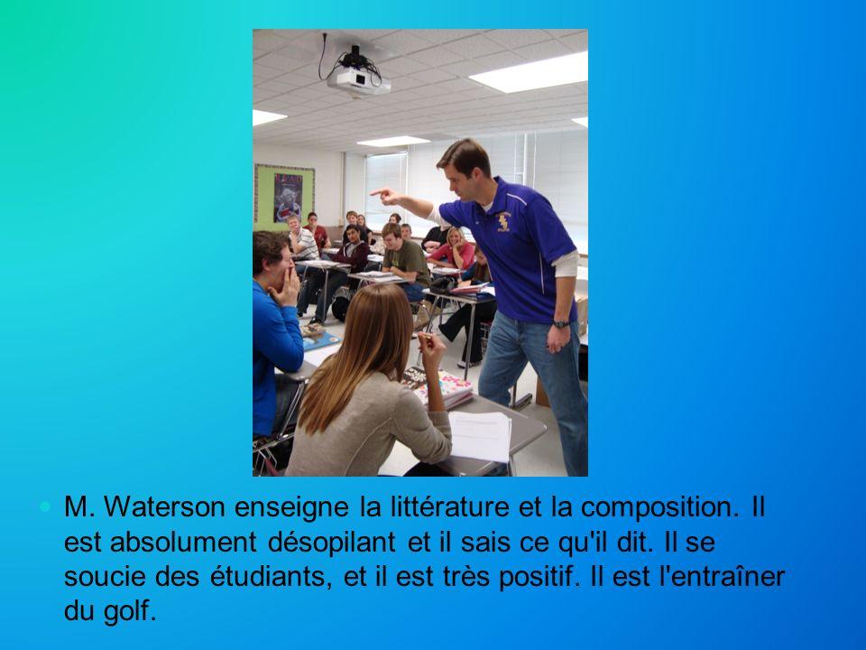 M. Waterson enseigne la littérature et la composition