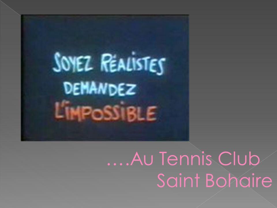 ….Au Tennis Club Saint Bohaire Pour FIN