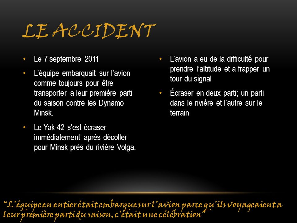 Le accident Le 7 septembre 2011