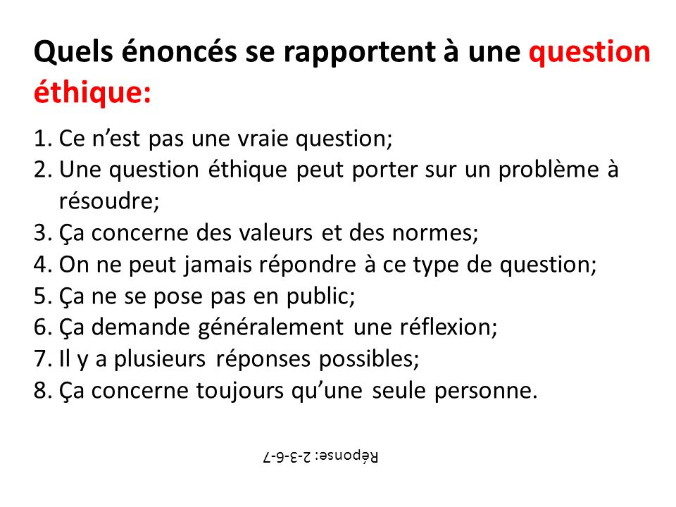 Quels énoncés se rapportent à une question éthique: