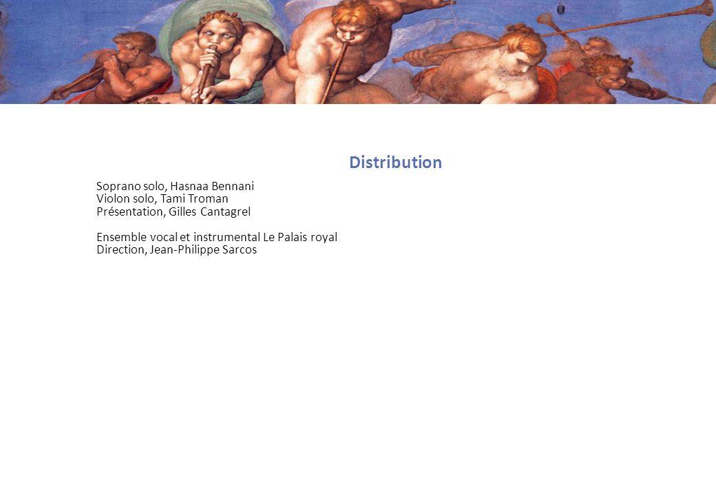 Distribution Soprano solo, Hasnaa Bennani Violon solo, Tami Troman