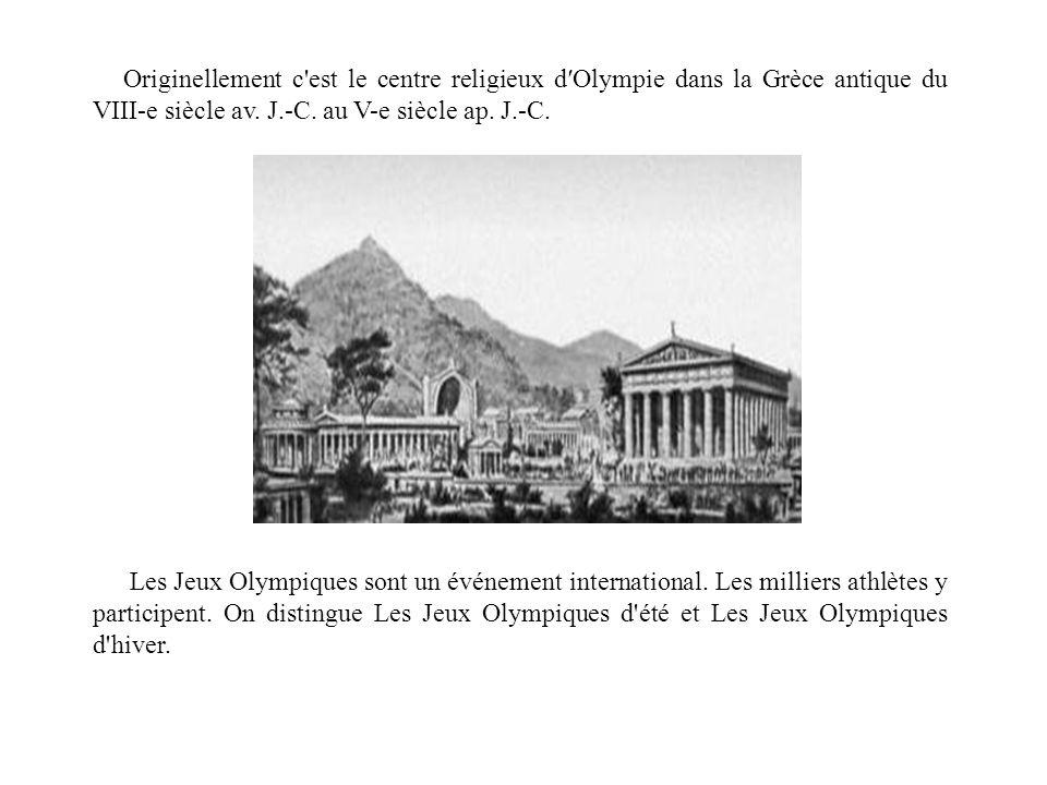 Originellement c est le centre religieux d′Olympie dans la Grèce antique du VIII-e siècle av. J.-C. au V-e siècle ap. J.-C.