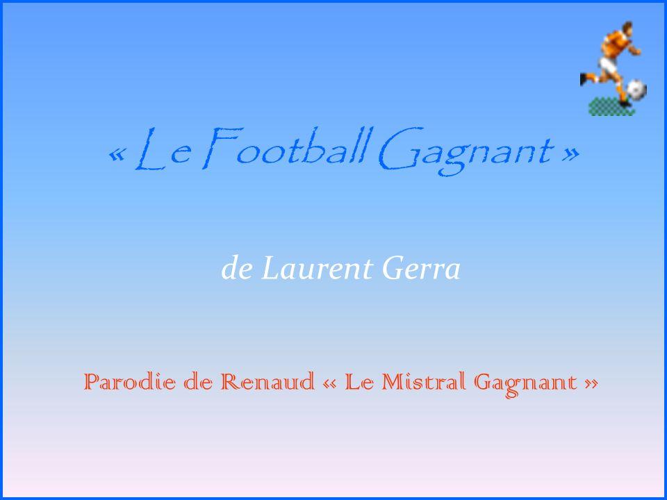 Parodie de Renaud « Le Mistral Gagnant »
