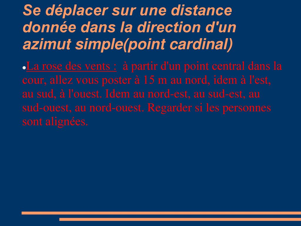 Se déplacer sur une distance donnée dans la direction d un azimut simple(point cardinal)