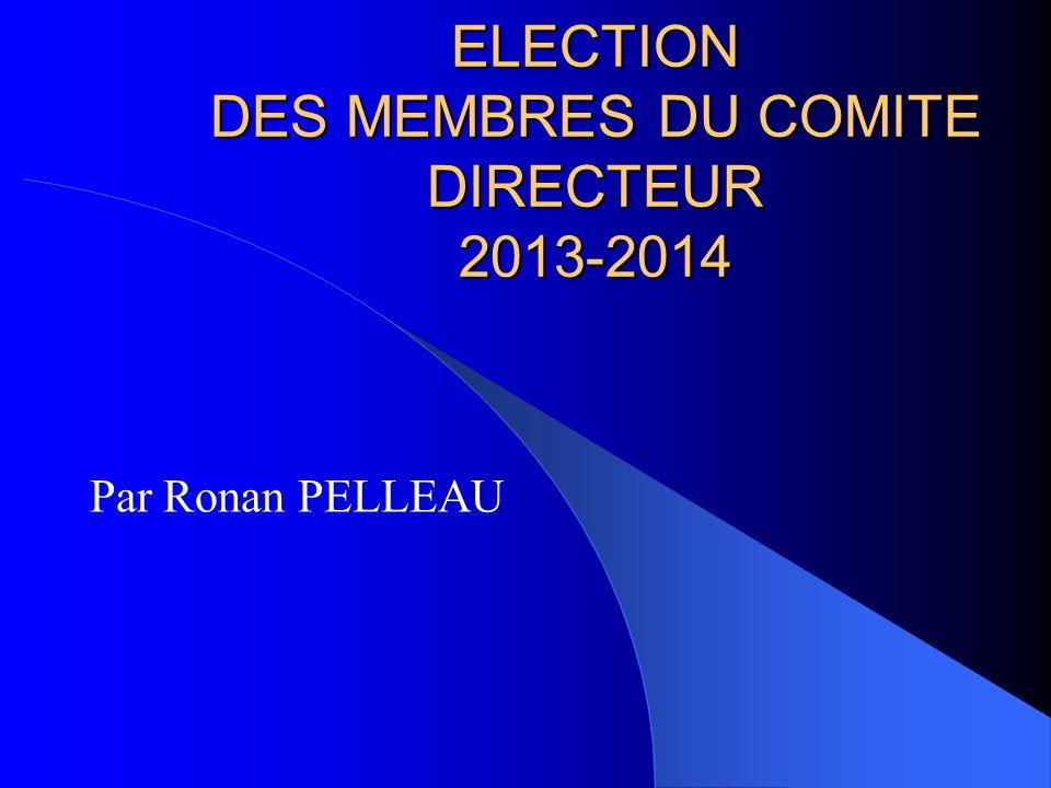 ELECTION DES MEMBRES DU COMITE DIRECTEUR 2013-2014
