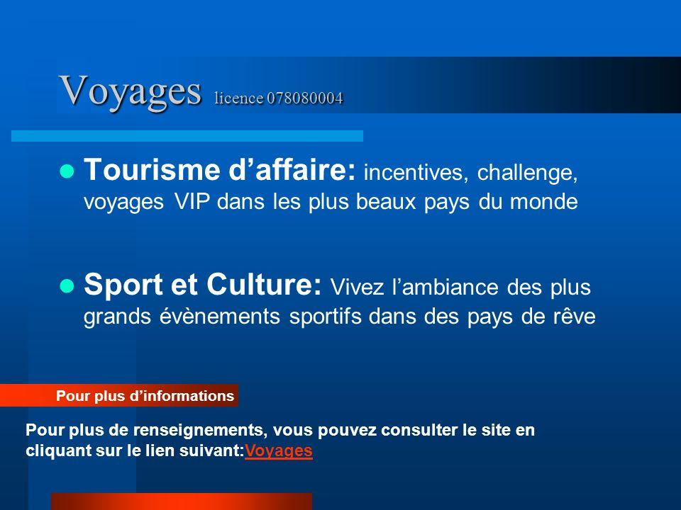 Voyages licence 078080004 Tourisme d'affaire: incentives, challenge, voyages VIP dans les plus beaux pays du monde.