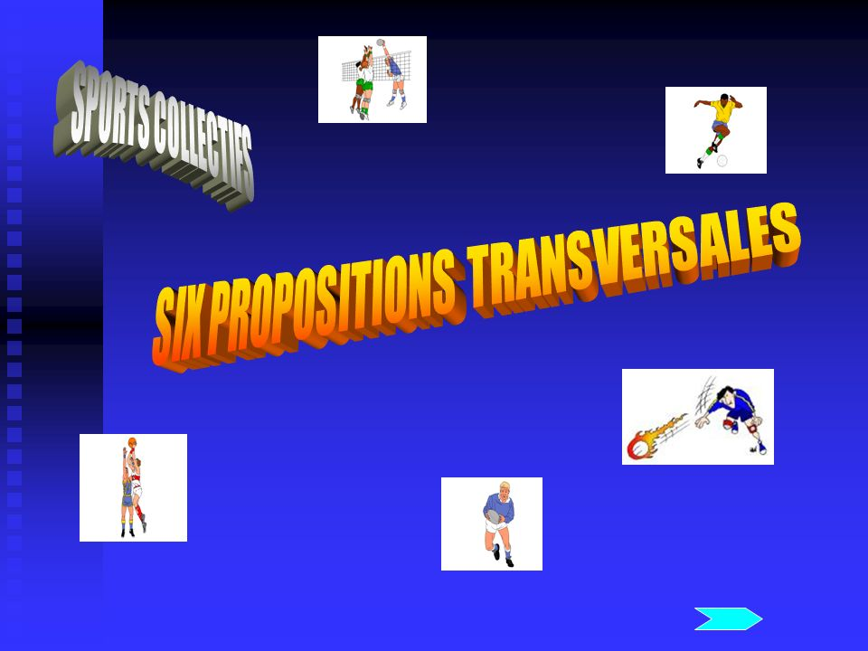 SIX PROPOSITIONS TRANSVERSALES