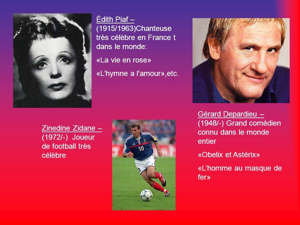 Édith Piaf – (1915/1963)Chanteuse très célèbre en France t dans le monde: