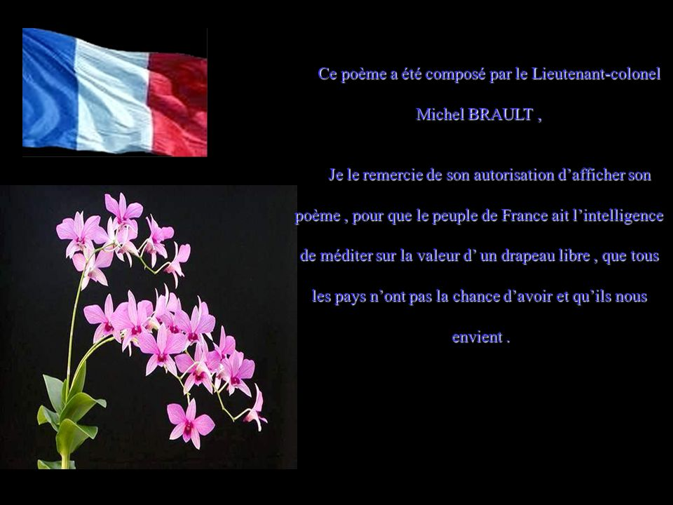 Ce poème a été composé par le Lieutenant-colonel Michel BRAULT ,